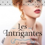 les intrigantes tome 1