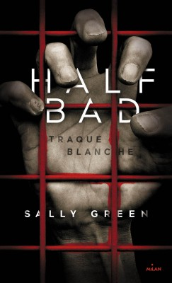 half bad tome 1 traque blanche