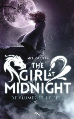 the girl at midnight tome 1 de plumes et de feu