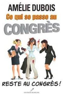 ce qui se passe au congrès reste au congrès
