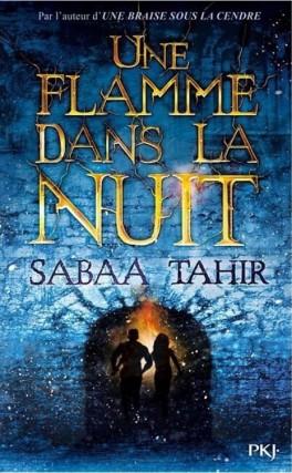 une braise sous la cendre tome 2 une flamme dans la nuit sabaa tahir