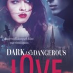dark and dangerous love tome 1