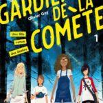 les gardiens de la comète t1