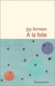 à la folie joy sorman